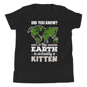 Did You Know The Earth Is Actually A Kitten Kids Shirt
