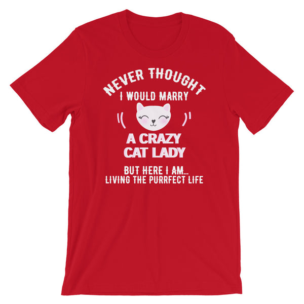 Never Thought I Would Marry A Crazy Cat Lady - Husband T Shirt