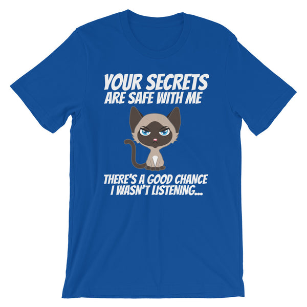 Your Secrets Are Safe With Me...Funny Sarcastic Cat T Shirt