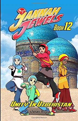 Jannah Jewels Book 12, Unity in Uzbekistan