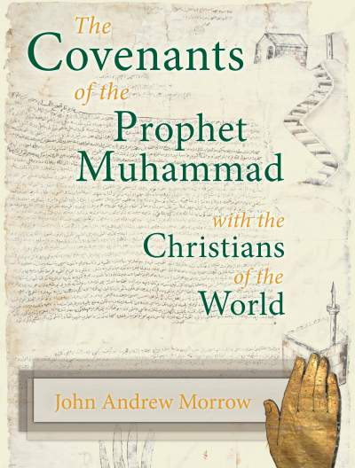 The Covenants of Prophet Muhammad with the Christians of the World