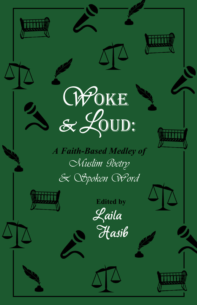 Woke & Loud: A Faith-Based Medley of Muslim Poetry & Spoken Word