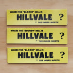 "Hillvale ""Bloody"" Hell Bumper Sticker"
