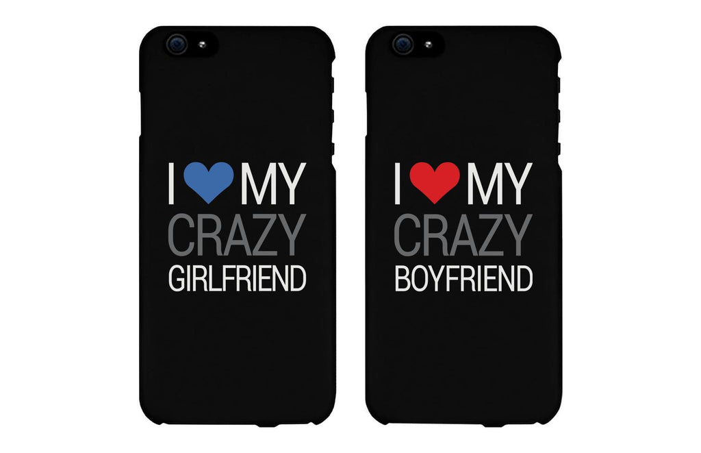 I Love My Crazy Girlfriend and Boyfriend Black Matching Couple Phone Cases