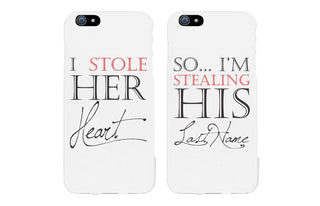 I Stole Her Heart So I'm Stealing His Last Name Matching Couple Phone Cases