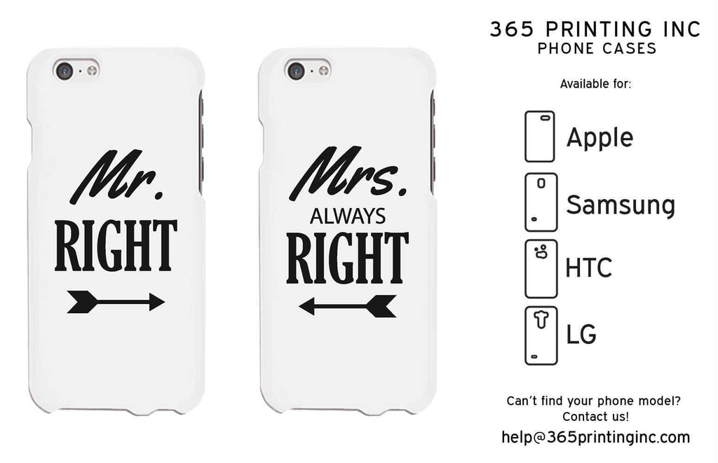 Mr Right And Mrs Always Right White Phone Case for iPhone, Galaxy S, One M8, G3