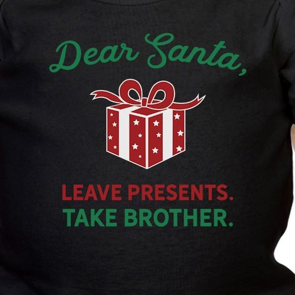 Dear Santa Leave Presents Take Brother Baby Black Bodysuit