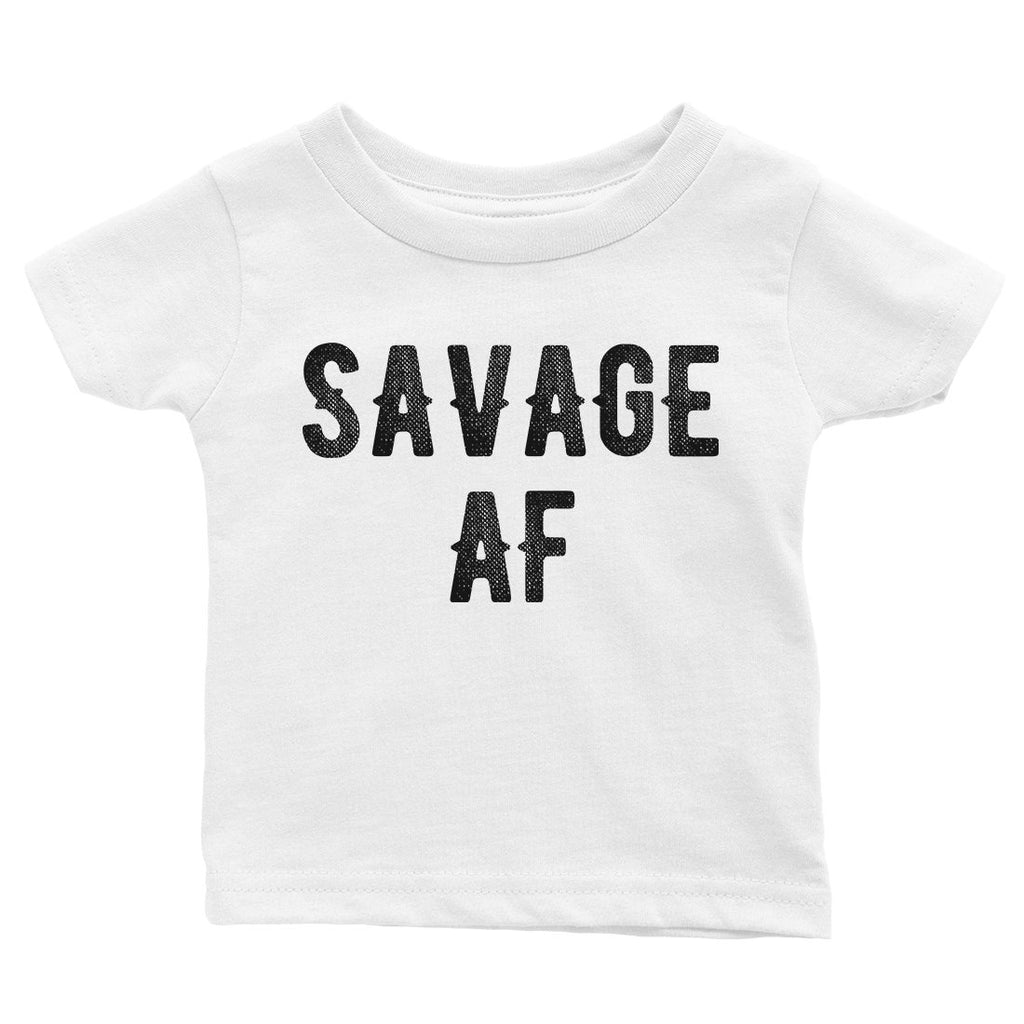 365 Printing Savage AF Baby Graphic T-Shirt Gift For Baby Shower Cute Infant Tee