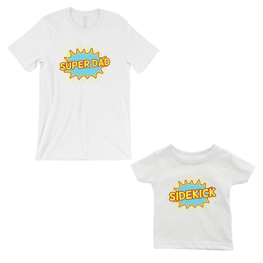 Super Dad Sidekick Dad and Baby Matching Gift T-Shirts White