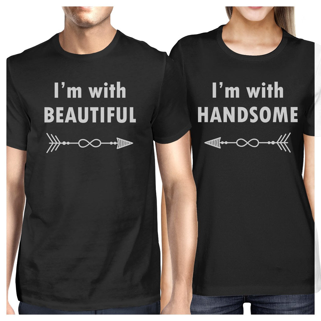 I'm With Beautiful And Handsome Matching Couple Black Shirts