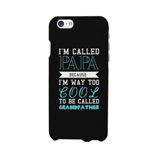Way Too Cool To Be Called Grandfather Phone Case Great Gift For Fathers Day