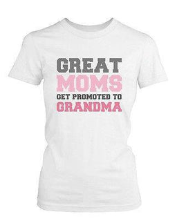 Grandma Shirt Great Moms Get Promoted to Grandma - Grandparent Gifts