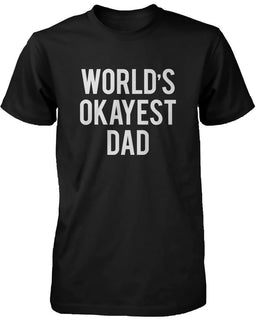 Men's Funny Graphic Statement Black T-shirt - World's Okayest Dad