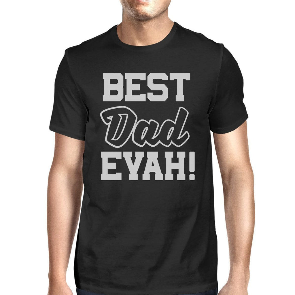 Best Dad Ever T-Shirt For Men Unique Design Funny Fathers Day Gifts