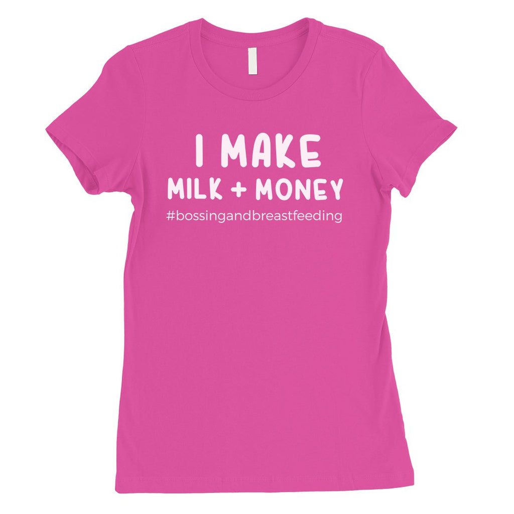 Make Milk Money Womens Funny Saying Mothers Day Shirt Best Mom Gift