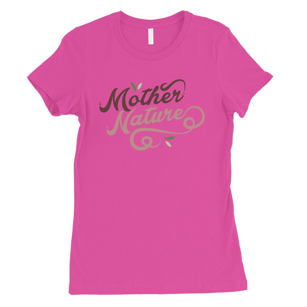 Mother Nature Shirt Womens Cute Tee Shirt Gift For Mother's Day