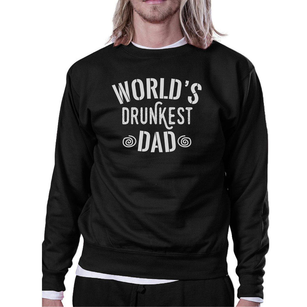 World's Drunkest Dad Unisex Black Sweatshirt Funny Fathers Day Gift