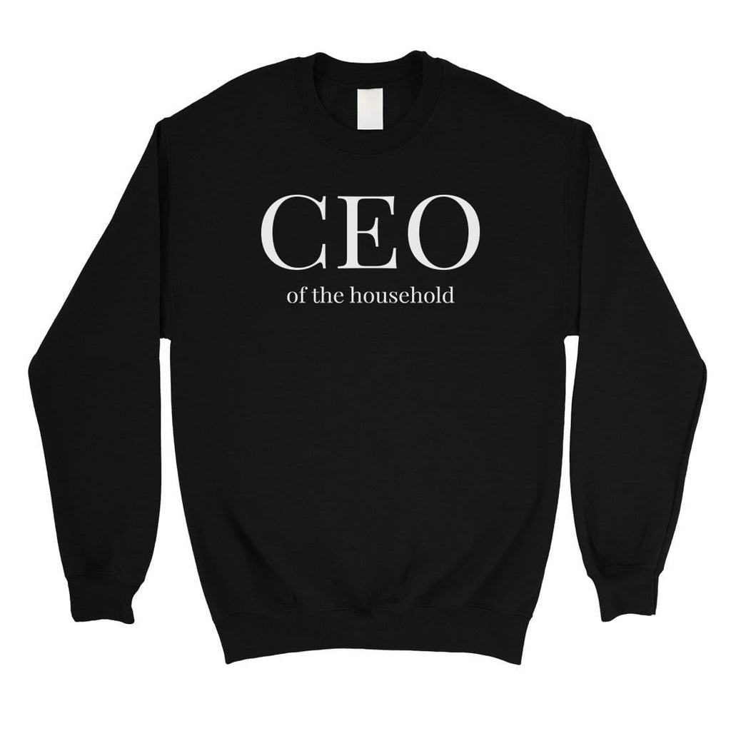 CEO Of The Household Unisex Crewneck Sweatshirt Mother's Day Gift