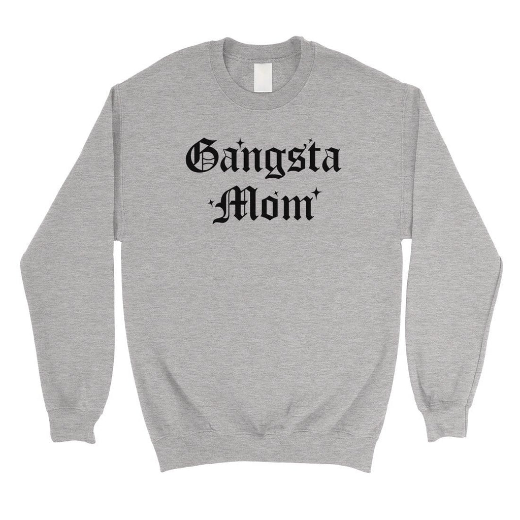 Gangsta Mom Unisex Crewneck Sweatshirt Best Mother's Day Gifts