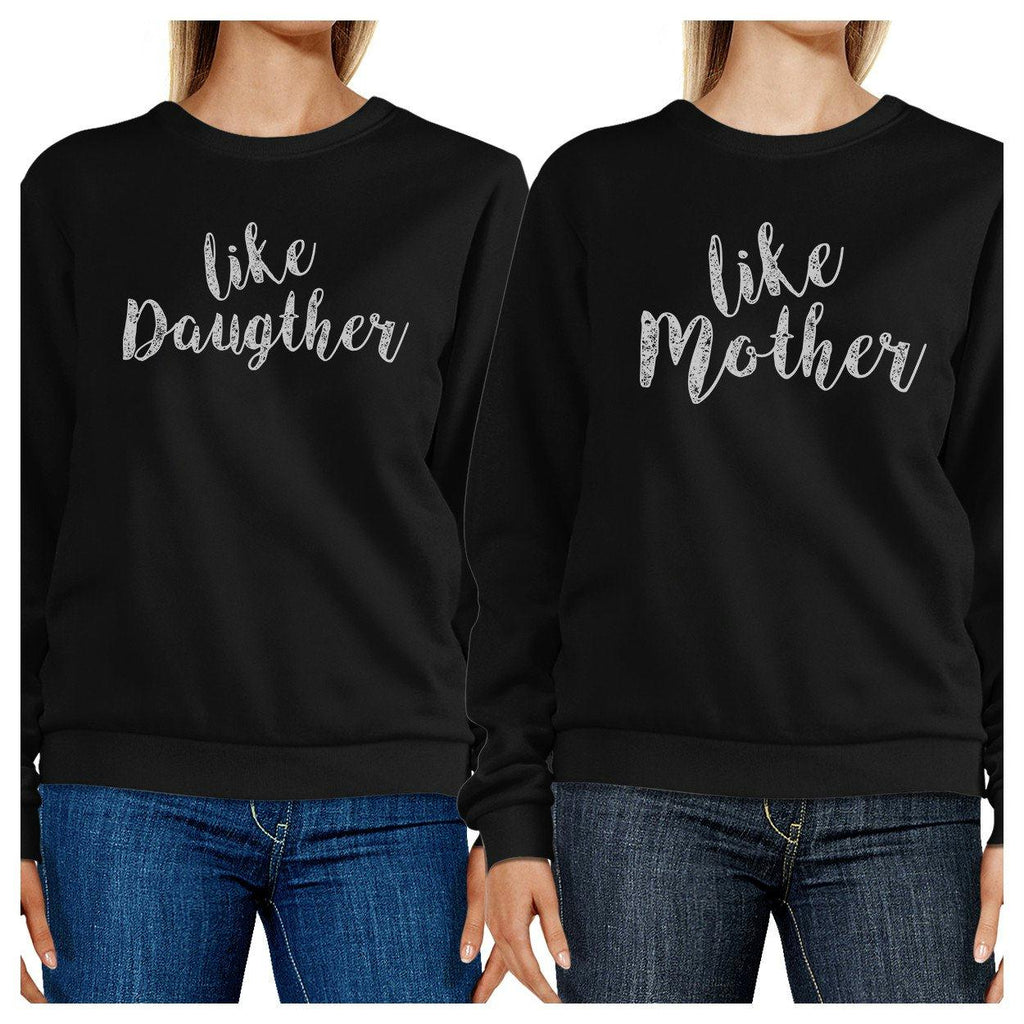 Like Daughter Like Mother Black Mom Daughter Matching Sweatshirts