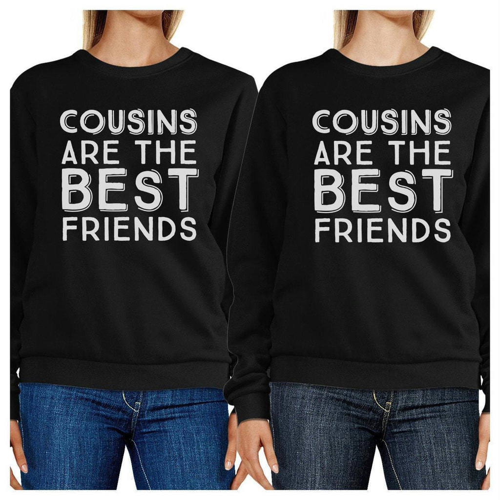 Cousins Are The Best Friends BFF Matching Black Sweatshirts