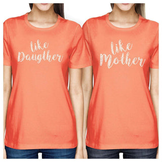 Like Daughter Like Mother Peach Womens Graphic T Shirts For Moms