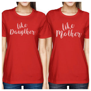 Like Daughter Like Mother Red Womens Short Sleeve T Shirt For Moms