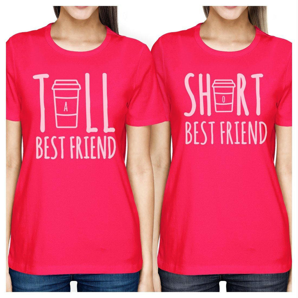 Tall Short Cup BFF Matching Shirts Womens Hot Pink Gift For Friends