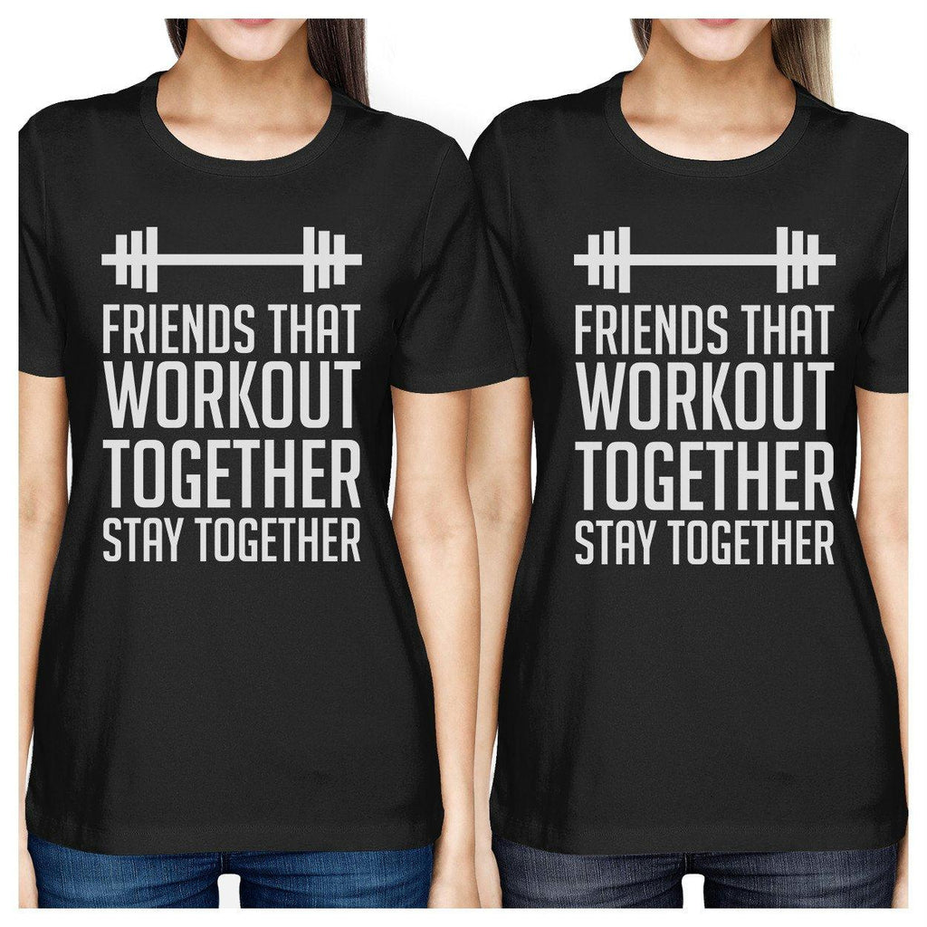 Friends That Workout Together BFF Matching Black Shirts