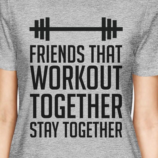 Friends That Workout Together BFF Matching Grey Shirts