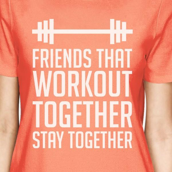 Friends That Workout Together BFF Matching Peach Shirts