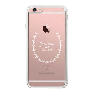 You Are So Loved Phone Case Cute Clear Phonecase