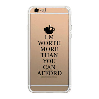 Worth You Can Afford Phone Case Cute Clear Phonecase
