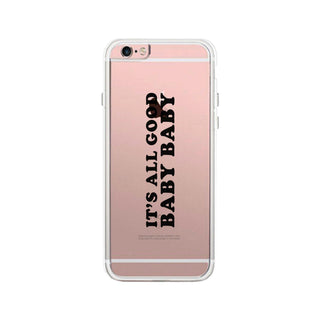 It's All Good Baby Clear Phone Case
