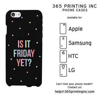 Is It Friday Yet Funny Phone Case Cute Graphic Design Printed Phone Cover