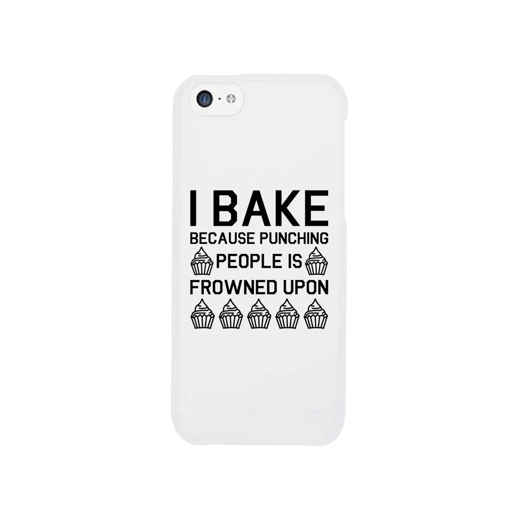 I Bake Because White Backing Cute Phone Cases For Apple, Samsung Galaxy, LG, HTC