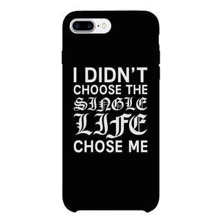 Single Life Chose Me Black Phone Case