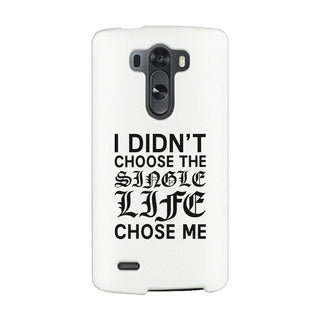 Single Life Chose Me White Phone Case