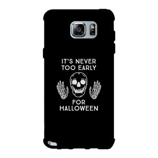 It's Never Too Early For Halloween Black Phone Case
