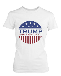 Trump Donald for President 2016 Campaign Women's Tshirt White Short Sleeve Shirts