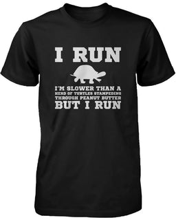I'm Slower than a Turtle Funny Men's Workout T-Shirt Fitness Short Sleeve Tees