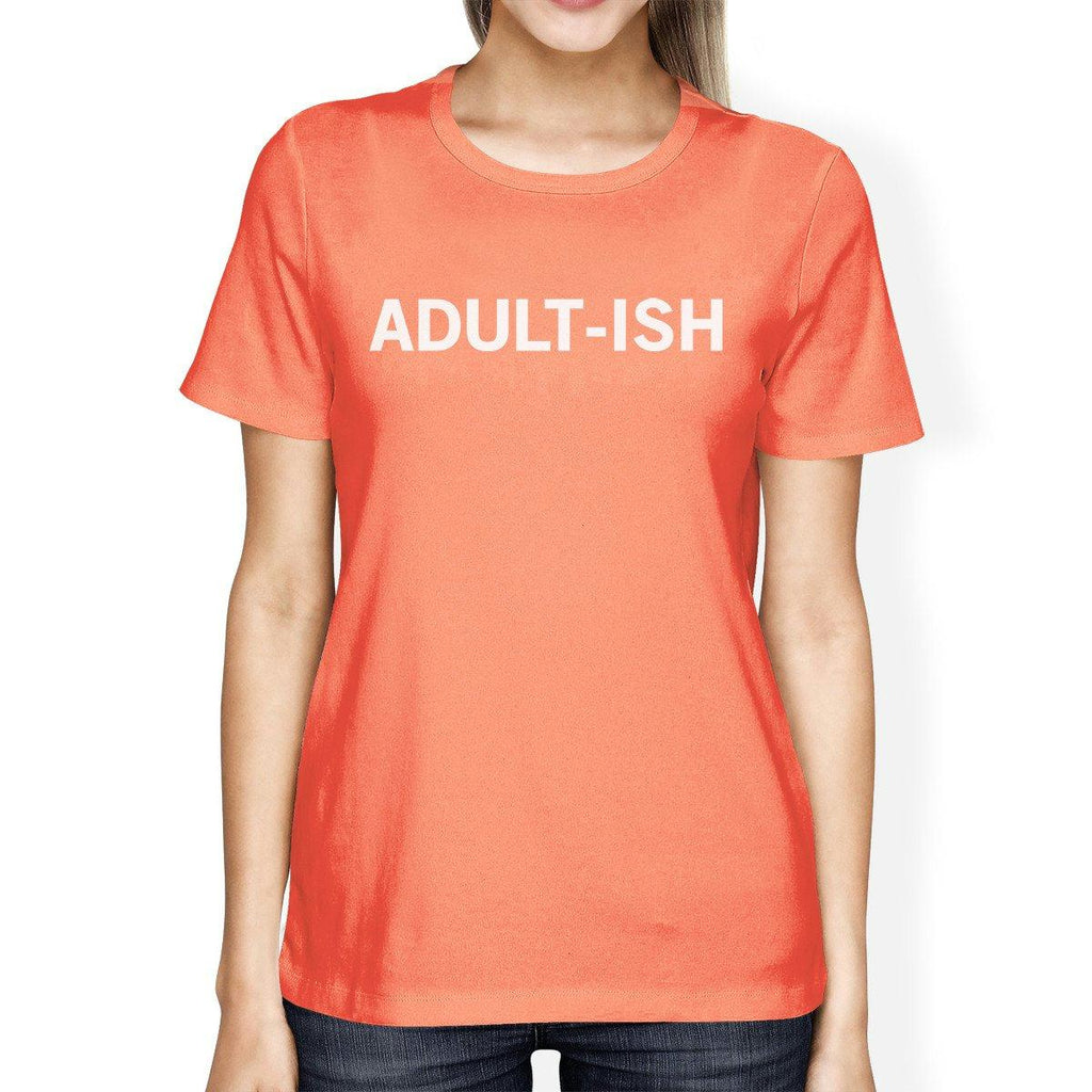 Adult-ish Woman Peach Shirt Funny Graphic Printed Short Sleeve Tee