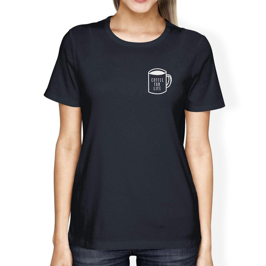 Coffee For Life Pocket Ladies' Navy Shirt Funny Typographic Tee