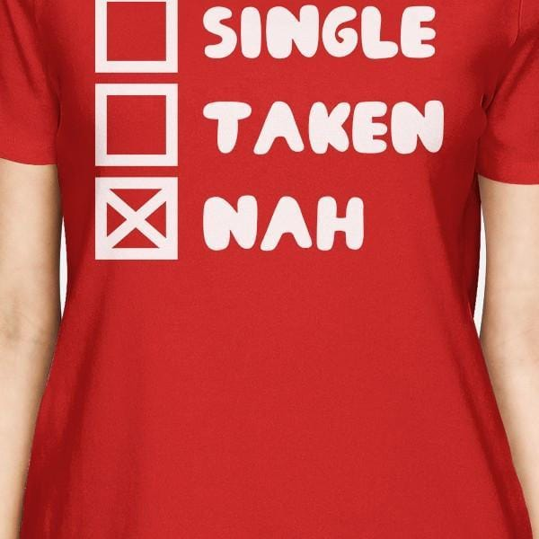Single Taken Nah Women's Red T-shirt Humorous Graphic Light-Weight