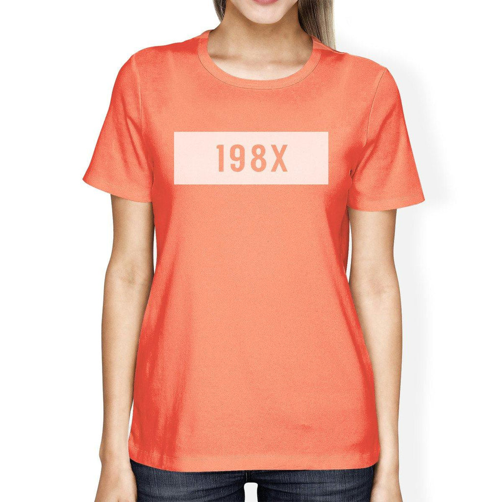198X Women's Peach Round Neck T Shirt Funny Gift Ideas For Her