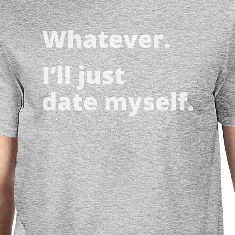 Date Myself Mens Grey Graphic T-Shirt Funny Gift Ideas For Birthday