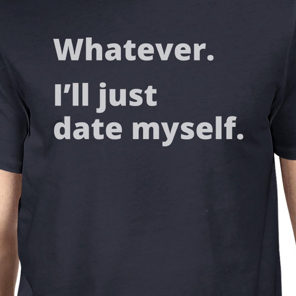 Date Myself Navy Crew Neck T-Shirt Humorous Graphic Top For Guys