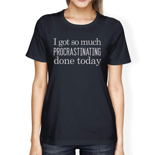 Procrastinating Done Today Womens Navy Shirt