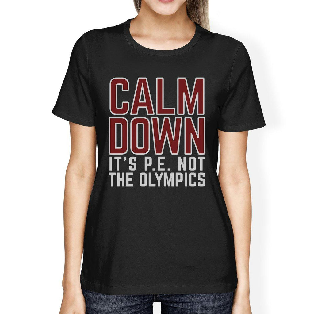It's PE Not The Olympics Womens Black Shirt