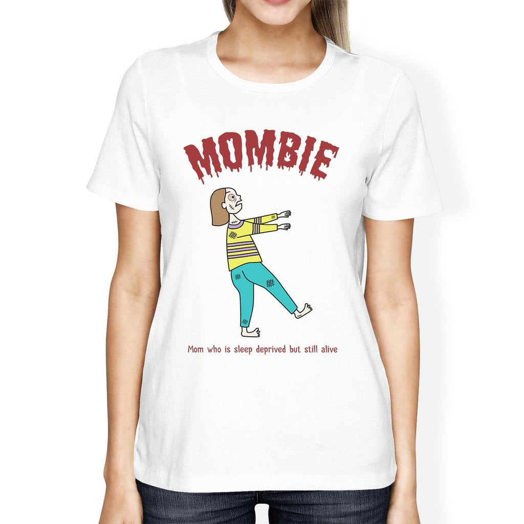Mombie Sleep Deprived Still Alive Womens White Shirt